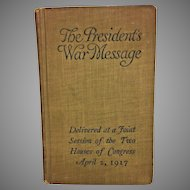 Woodrow Wilson's - The President's War Message Book April 1917