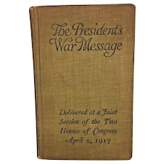 Woodrow Wilson's - The President's War Message Book April 1917