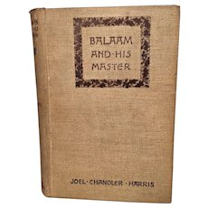 Balaam and His Master and Other Sketches and Stories by Joel Chandler Harris 1891  Houghton Miffilin & Company NY