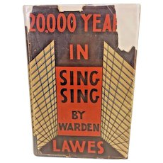 20000 Years in Sing Sing by Warden Lewes Lawes 1st Edition 1932 w/ Dust Cover