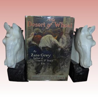Zane Grey Rare 1st Edition The Desert of Wheat 1919 with Dust Jacket DJ Scarce Gray