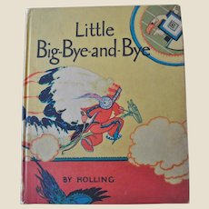Rare 1st Edition Little Big-Bye-and-Bye children's book by Holling, 1926