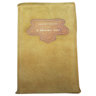 Charles Dickens CHRISTMAS CAROL Roycroft Shop Suede Leather Copyright 1902 Elbert Hubbard