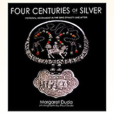 Four Centuries of Silver - Personal Adornment in the Qing Dynasty and After by M. Duda