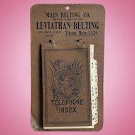 Victorian/Edwardian Era c.1912 Main Belting Co. Leviathan Telephone Index Cardboard Advertisement Piece