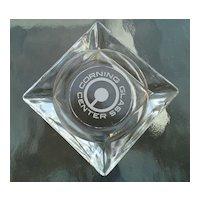Corning Glass Center Ashtray Advertising Piece