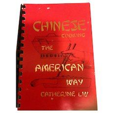 Chinese Cooking The American Way - Cookbook by Catherine Liu