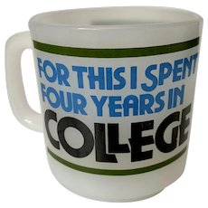Glasbake For This I Spent Four Years in College Milk Glass Mug