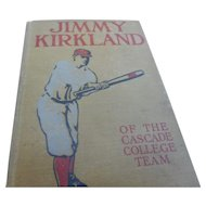 1913 edition of Jimmy Kirkland and the cascade college team baseball for boys reading