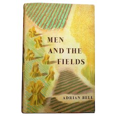 Men and the Fields by Adrian Bell Illustrations by john Nash 1st Edition 1939