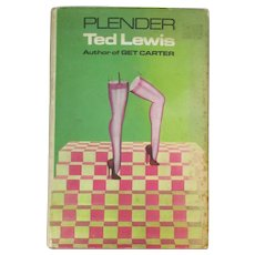 Plender by Ted Lewis 1st Edition with DJ c1971.