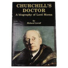 Churchill's Doctor A Biography Of Lord Moran Vintage 1992.