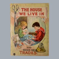 Children's Book – The House We Live In and Book of Trades Published by W.E. Scull 1902