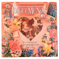 Forget-Me-Nots: A Victorian Book of Love by Cynthia Hart, John Grossman and Tracy Gill 1990