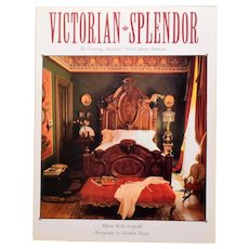 Victorian Splendor Re-Creating America's 19th-Century Interiors by Allison Kyle Leopold First Edition 1986