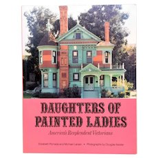 Daughters of Painted Ladies American's Resplendent Victorians Pomada and Larsen 1987