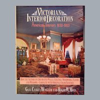 Victorian Interior Decoration American Interiors 1830-1900 by Winkler & Moss 1986