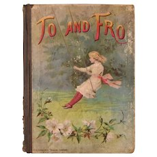 To and Fro Pictures and Stories for Young People by The Syndicate Trading Company First Edition 1889
