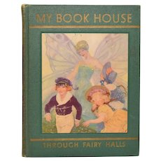 Through Fairy Halls of My Book House Edited by Olive Beaupre Miller 1937