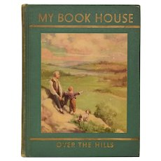 My Book House Over The Hills Edited by Olive Beaupre Miller 1937