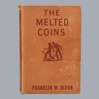 Hardy Boys Mystery Stories #23 The Melted Coins by Franklin W. Dixon Grosset & Dunlap 1944