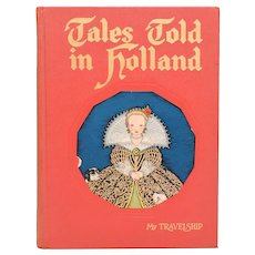 Tales Told in Holland My Travelship Edited by Olive Beaupre Miller 1954
