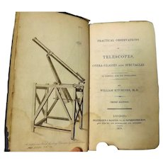 Practical Observations On Telescopes, Opera-Glasses And Spectacles - RARE Third Edition 1818