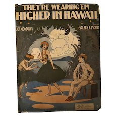 "HAWAIIAN Sheet Music "" They're Wearing 'EM Higher in Hawaii""  1916"