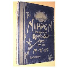 """Vintage Shipping Book 1st Edition """"To Nippon The Land Of The Rising Sun"""" 1899"""