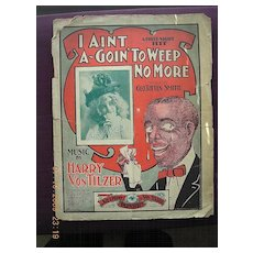 """Vintage Negro Sheet Music """"I Aint A-Going To Weep No More"""""""