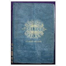 1889 PHILIPS Select Atlas, George Philip & Son. London.
