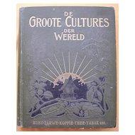 1906 Illustrated Dutch Book 'De Groote Cultures Der Weld'