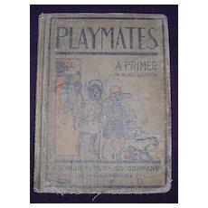 1906 'PLAYMATES' A Primer By M.W. Haliburton