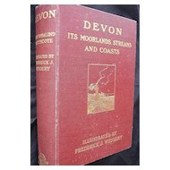 DEVON It's Moorelands, Streams And Coasts - First Edition 1908