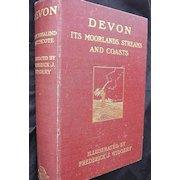 DEVON It's Moorelands, Streams And Coasts - First Edition 1908
