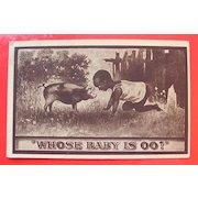 "BLACK AMERICANA  Card 'Whose Baby Is OO"" Postally used 1910"
