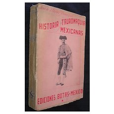 Historia y Tauronquic Mexicans 1944 FIRST EDITION