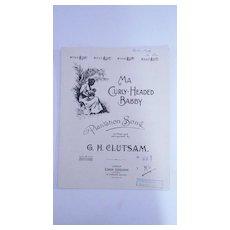 Black Americana Sheet  Music ' Ma Curly Headed Babby' Circa 1900