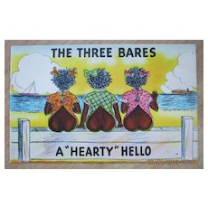 "Black American Postcard ""The Three Bares - A Hearty Hello"""