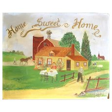 """Home Sweet Home"" - Original Folk Art Painting - Signed/Dated - ""E. M. Haaland 1935"""