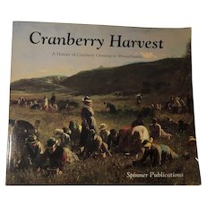 Cranberry Harvest: A History of Cranberry Growing in Massachusetts