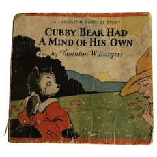 Cubby Bear Had A Mind of His Own by Thornton W. Burgess