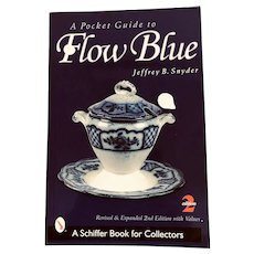 A Pocket Guide to Flow Blue by Jeffrey B. Snyder