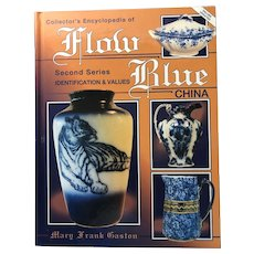 Collector's Encyclopedia of Flow Blue China, Identification & Values, by Mary Frank Gaston