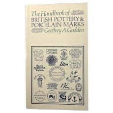 The Handbook of British Pottery & Porcelain Marks by Geoffrey A. Godden