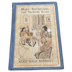 Hardbound Book Mary Entertains the Sewing Club, by Alice Hale Burnett, 1916