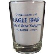 Vintage Advertising Shot Glass - Eagle Bar of Wyoming