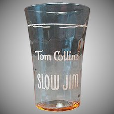 Vintage Slow Jim Tom Collins Advertising Glass