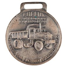 Vintage Advertising Watch Fob - Old Euclid Road Machinery Earth Moving Equipment Fob