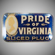 Vintage Pride of Virginia Sliced Plug Tobacco Tin - Very Nice Condition